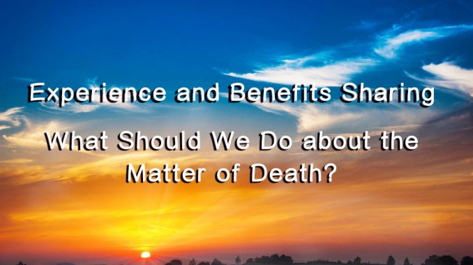 Homage to H.H. Dorje Chang Buddha III- what-should-we-do-about-the-matter-of-death